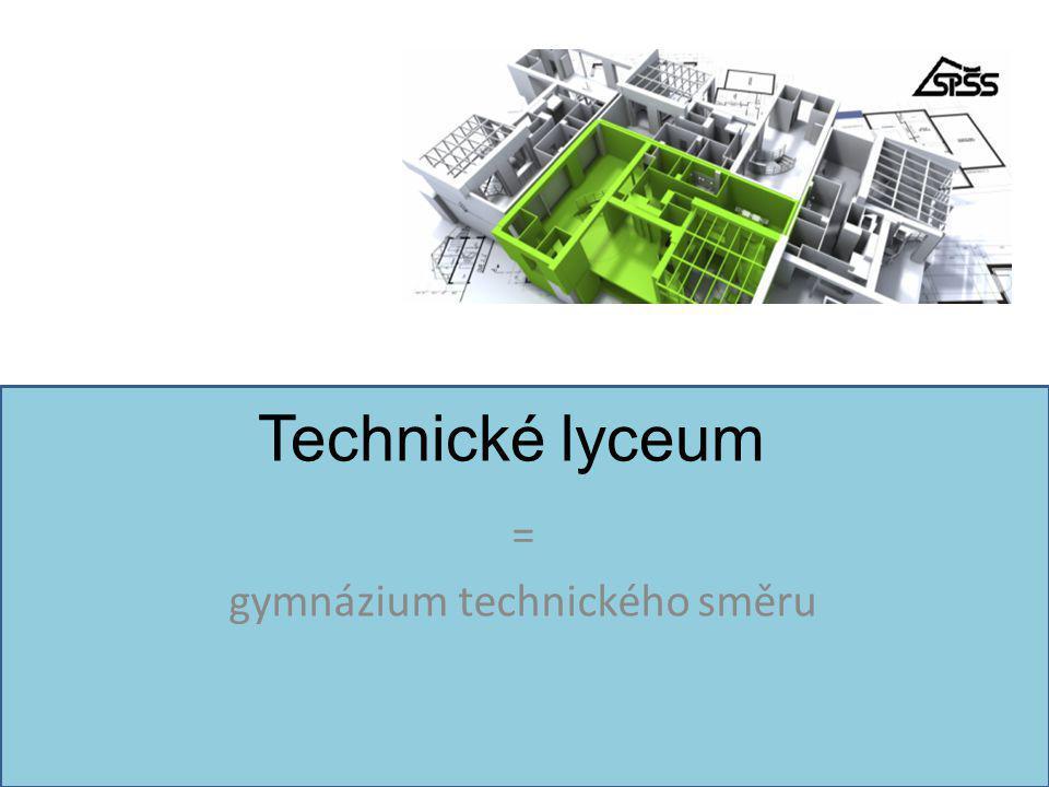 Technické lyceum = gymnázium technického směru