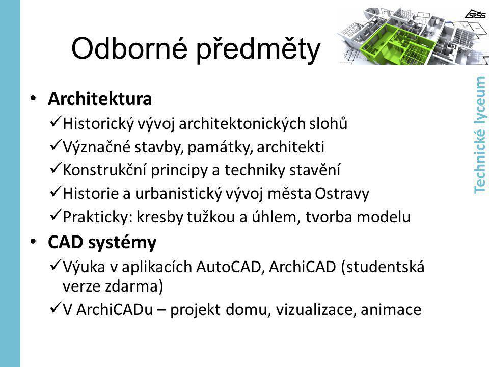 Odborné předměty • Architektura  Historický vývoj architektonických slohů  Význačné stavby, památky, architekti  Konstrukční principy a techniky st
