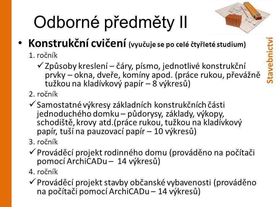 Odborné předměty II • Konstrukční cvičení (vyučuje se po celé čtyřleté studium) 1.ročník  Způsoby kreslení – čáry, písmo, jednotlivé konstrukční prvk