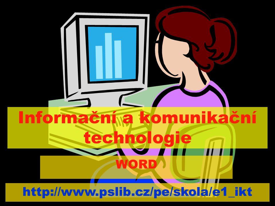 Informační a komunikační technologie WORD http://www.pslib.cz/pe/skola/e1_ikt
