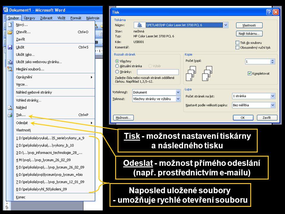 Odeslat - možnost přímého odeslání (např. prostřednictvím e-mailu) Naposled uložené soubory - umožňuje rychlé otevření souboru Tisk - možnost nastaven