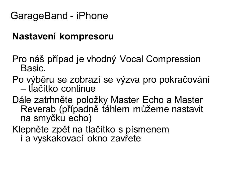 Nastavení kompresoru Pro náš případ je vhodný Vocal Compression Basic. Po výběru se zobrazí se výzva pro pokračování – tlačítko continue Dále zatrhnět