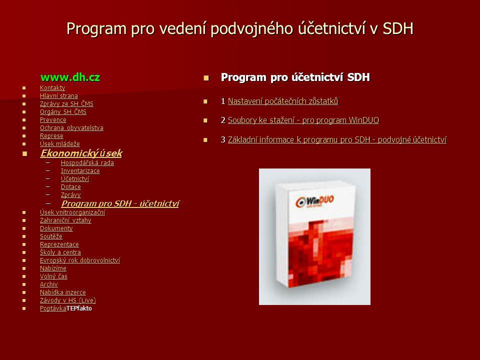 Program pro vedení podvojného účetnictví v SDH www.dh.cz www.dh.cz  Kontakty Kontakty  Hlavní strana Hlavní strana Hlavní strana  Zprávy ze SH ČMS