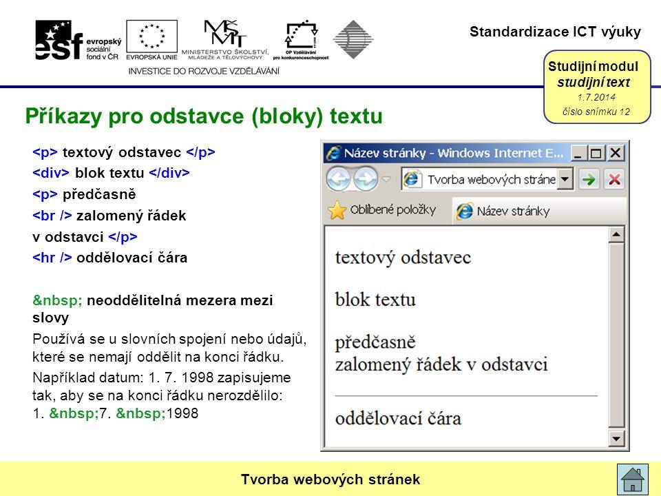 Standardizace ICT výuky Studijní modul studijní text textový odstavec blok textu předčasně zalomený řádek v odstavci oddělovací čára neoddělitelná mez