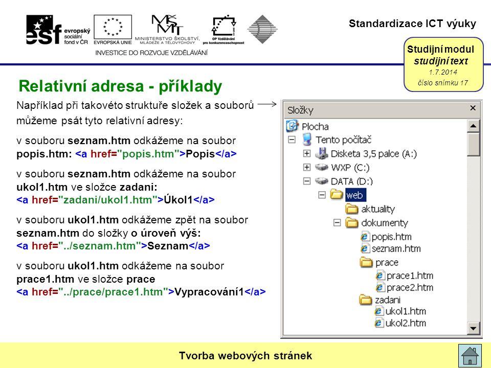 Standardizace ICT výuky Studijní modul studijní text Například při takovéto struktuře složek a souborů můžeme psát tyto relativní adresy: v souboru se