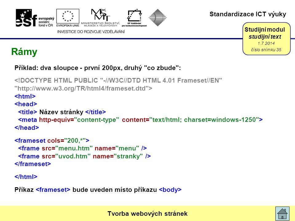 Standardizace ICT výuky Studijní modul studijní text Příklad: dva sloupce - první 200px, druhý