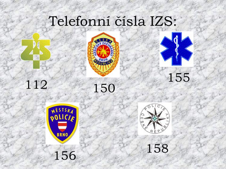 Telefonní čísla IZS: 112 150 158 155 156