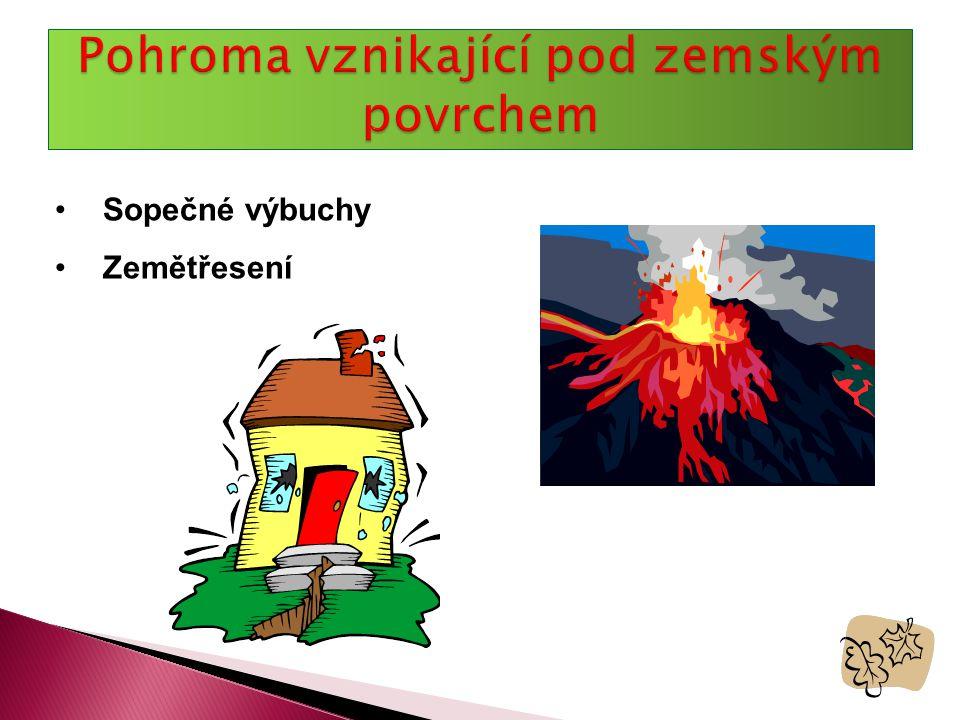 •Sopečné výbuchy •Zemětřesení