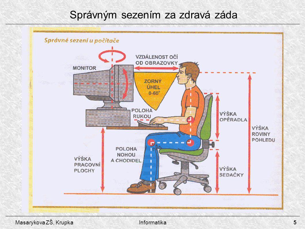 5 Masarykova ZŠ, KrupkaInformatika Správným sezením za zdravá záda