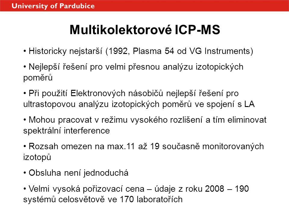 Multikolektorové ICP-MS • Historicky nejstarší (1992, Plasma 54 od VG Instruments) • Nejlepší řešení pro velmi přesnou analýzu izotopických poměrů • P