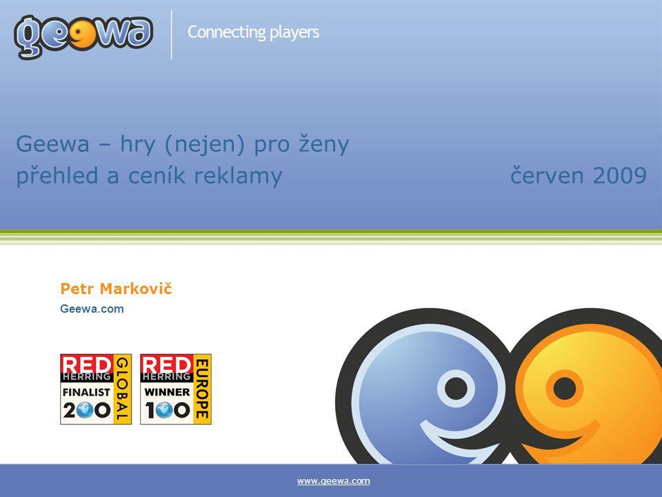 Geewa.com Petr Markovič www.geewa.com Geewa – hry (nejen) pro ženy přehled a ceník reklamy červen 2009