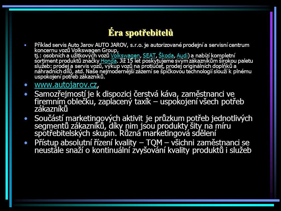 Éra spotřebitelů •Příklad servis Auto Jarov AUTO JAROV, s.r.o.