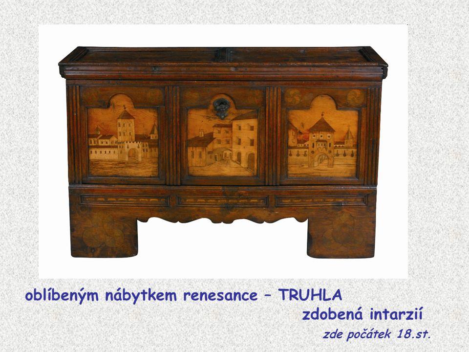 oblíbeným nábytkem renesance – TRUHLA zdobená intarzií zde počátek 18.st.