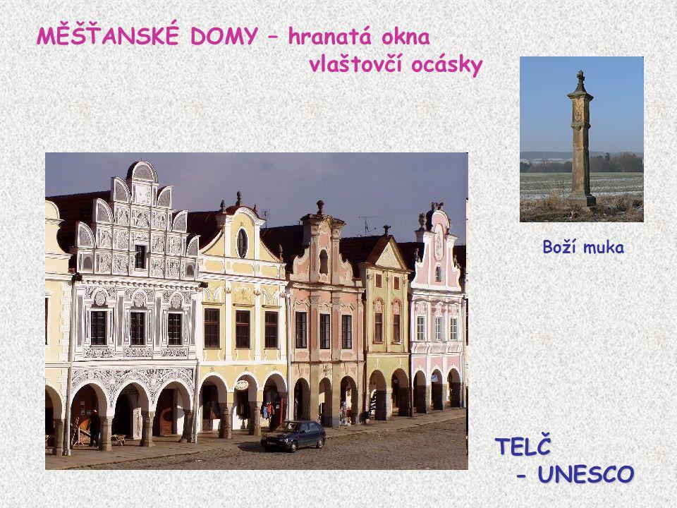 MĚŠŤANSKÉ DOMY – hranatá okna vlaštovčí ocásky TELČ - UNESCO - UNESCO Boží muka