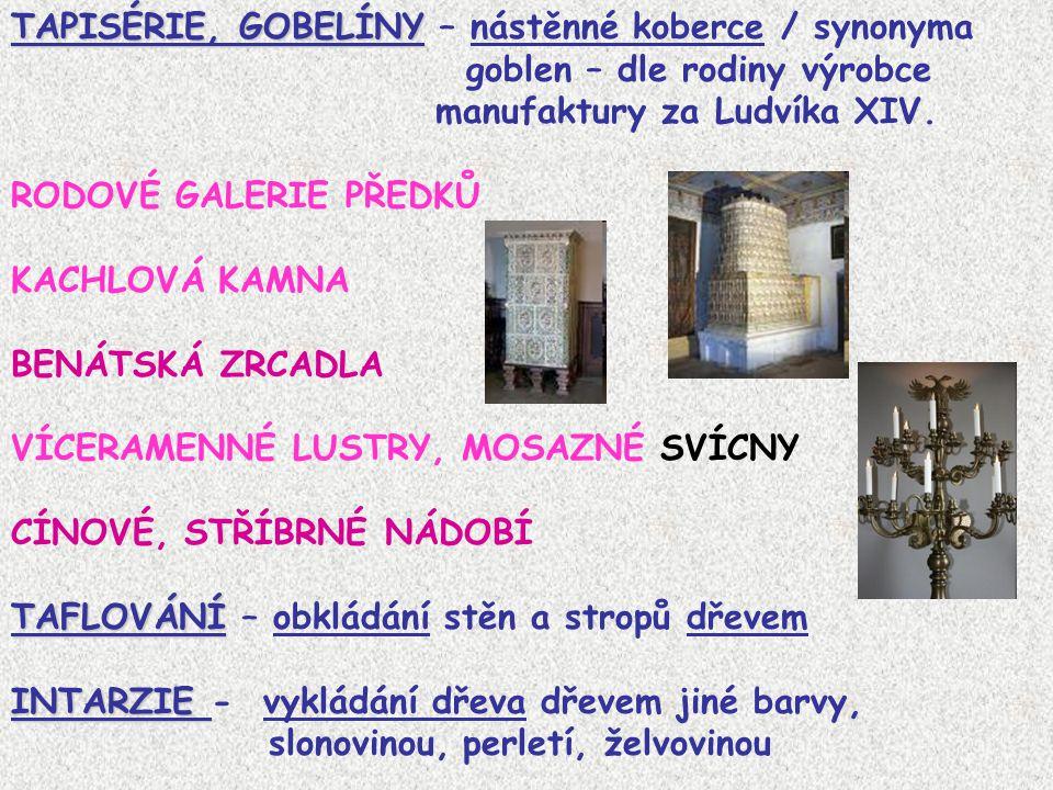 TAPISÉRIE, GOBELÍNY TAPISÉRIE, GOBELÍNY – nástěnné koberce / synonyma goblen – dle rodiny výrobce manufaktury za Ludvíka XIV. RODOVÉ GALERIE PŘEDKŮ KA
