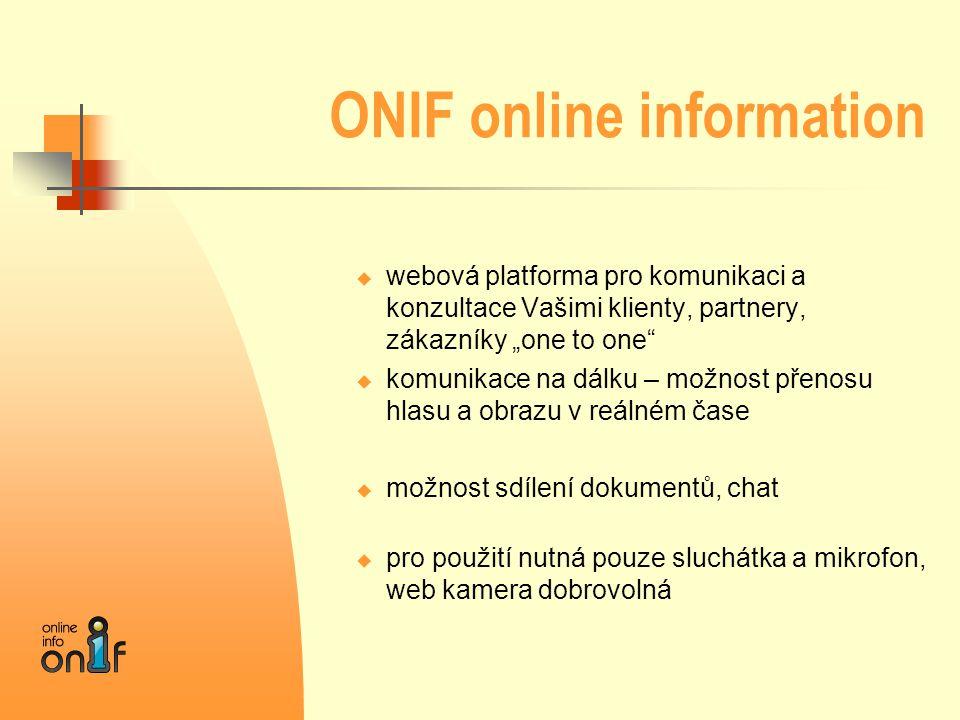 """ONIF online information  webová platforma pro komunikaci a konzultace Vašimi klienty, partnery, zákazníky """"one to one""""  komunikace na dálku – možnos"""