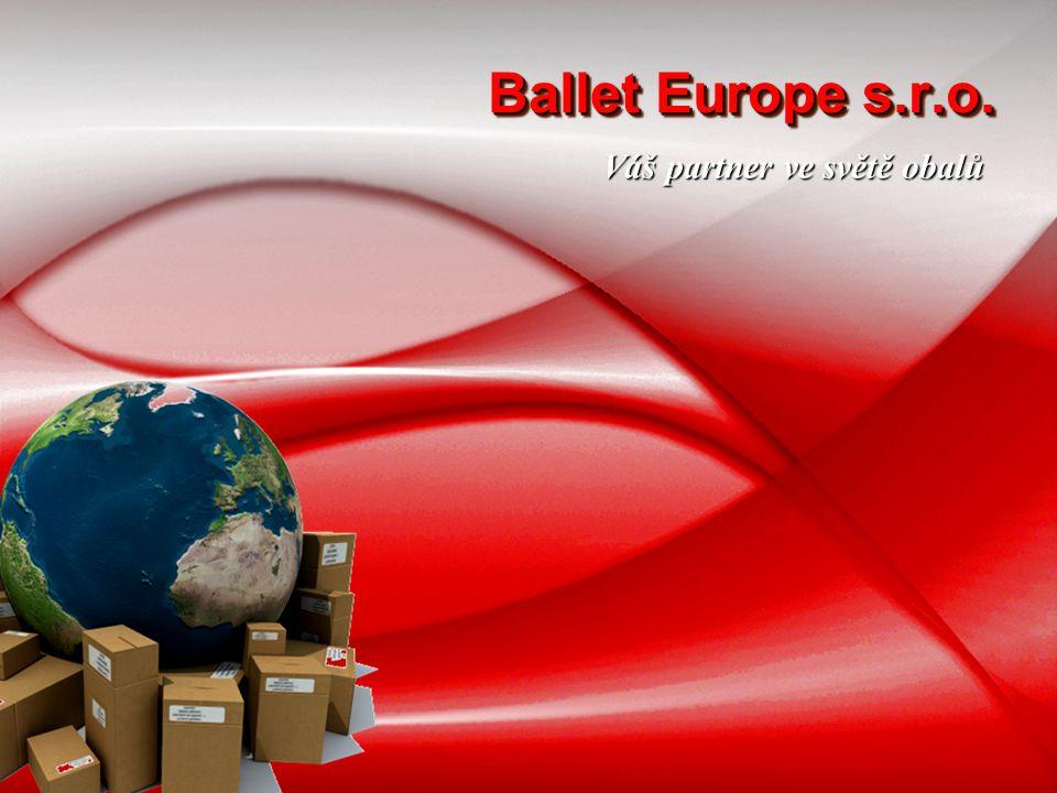 Ballet Europe s.r.o. Váš partner ve světě obalů