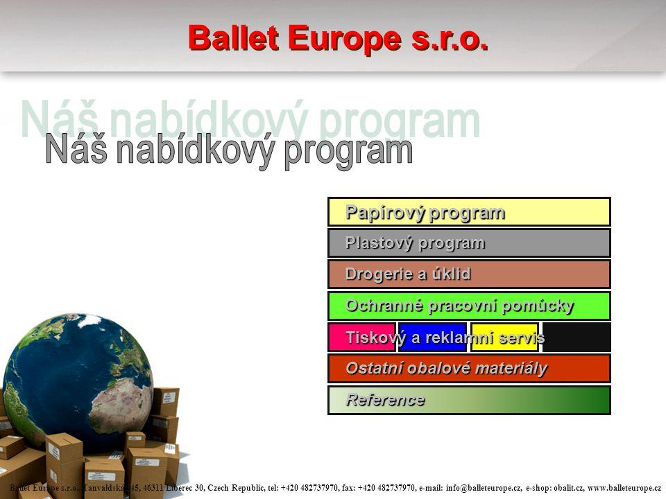 Papírový program Plastový program Drogerie a úklid Ochranné pracovní pomůcky Ostatní obalové materiály Reference Ballet Europe s.r.o.