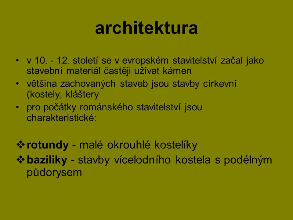architektura •v 10. - 12. století se v evropském stavitelství začal jako stavební materiál častěji užívat kámen •většina zachovaných staveb jsou stavb