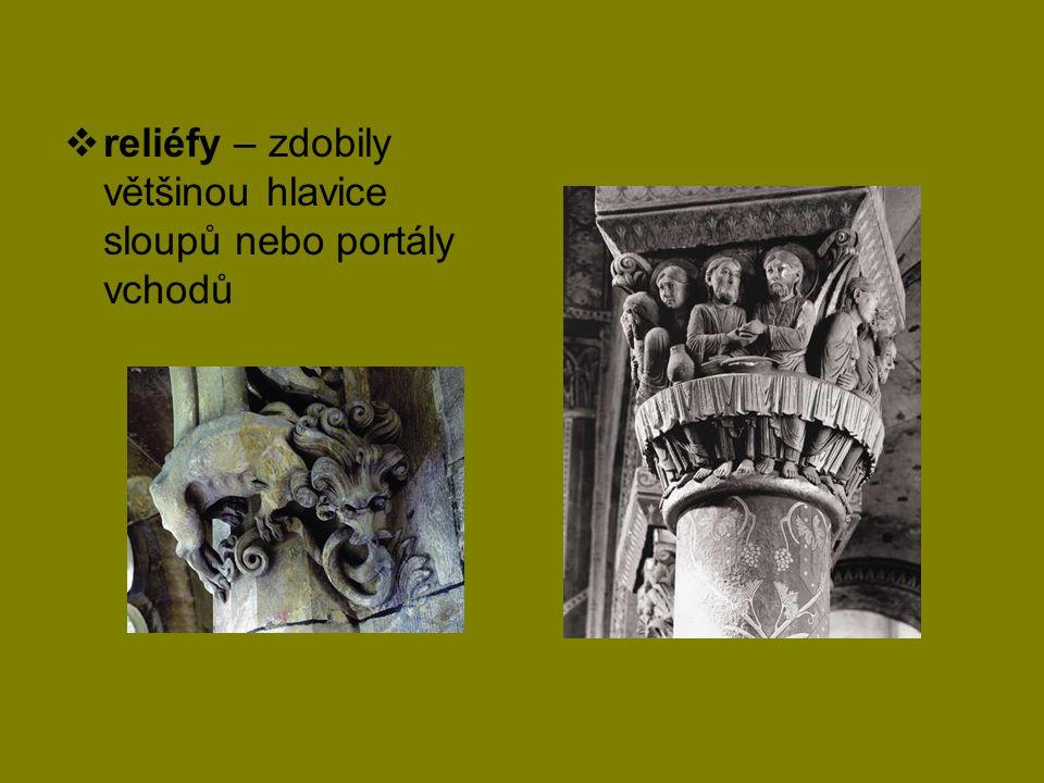  reliéfy – zdobily většinou hlavice sloupů nebo portály vchodů