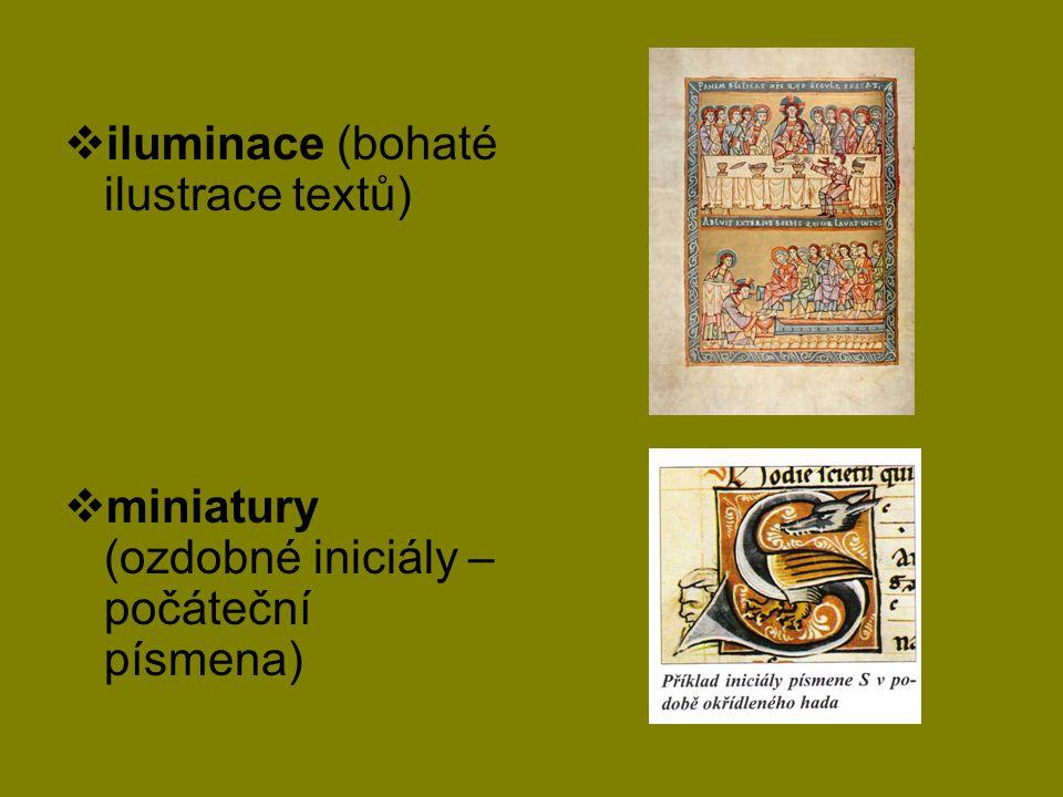  iluminace (bohaté ilustrace textů)  miniatury (ozdobné iniciály – počáteční písmena)