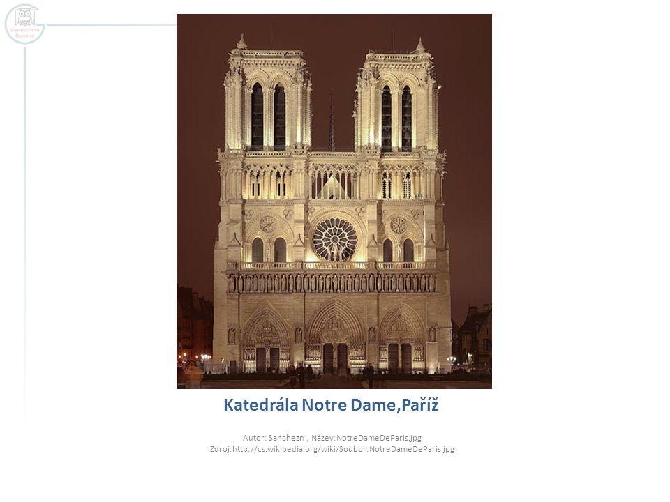 Katedrála Notre Dame,Paříž Autor: Sanchezn, Název:NotreDameDeParis.jpg Zdroj:http://cs.wikipedia.org/wiki/Soubor:NotreDameDeParis.jpg