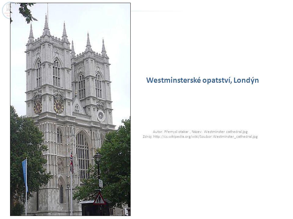 Westminsterské opatství, Londýn Autor: Přemysl otakar, Název: Westminster cathedral.jpg Zdroj: http://cs.wikipedia.org/wiki/Soubor:Westminster_cathedral.jpg