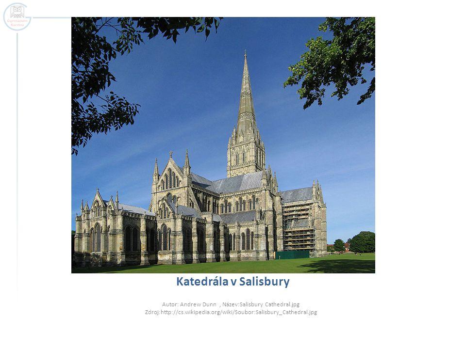 Katedrála v Salisbury Autor: Andrew Dunn, Název:Salisbury Cathedral.jpg Zdroj:http://cs.wikipedia.org/wiki/Soubor:Salisbury_Cathedral.jpg