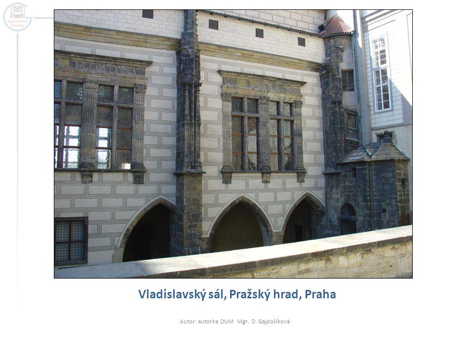 Vladislavský sál, Pražský hrad, Praha Autor: autorka DUM Mgr. D. Gajdošíková