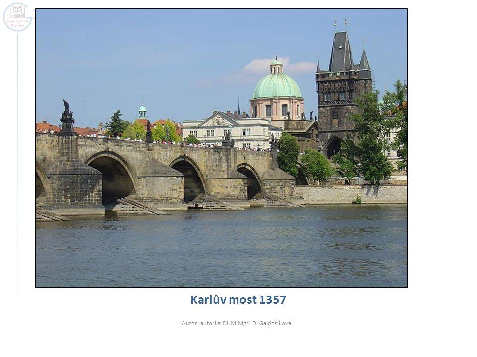 Karlův most 1357 Autor: autorka DUM Mgr. D. Gajdošíková
