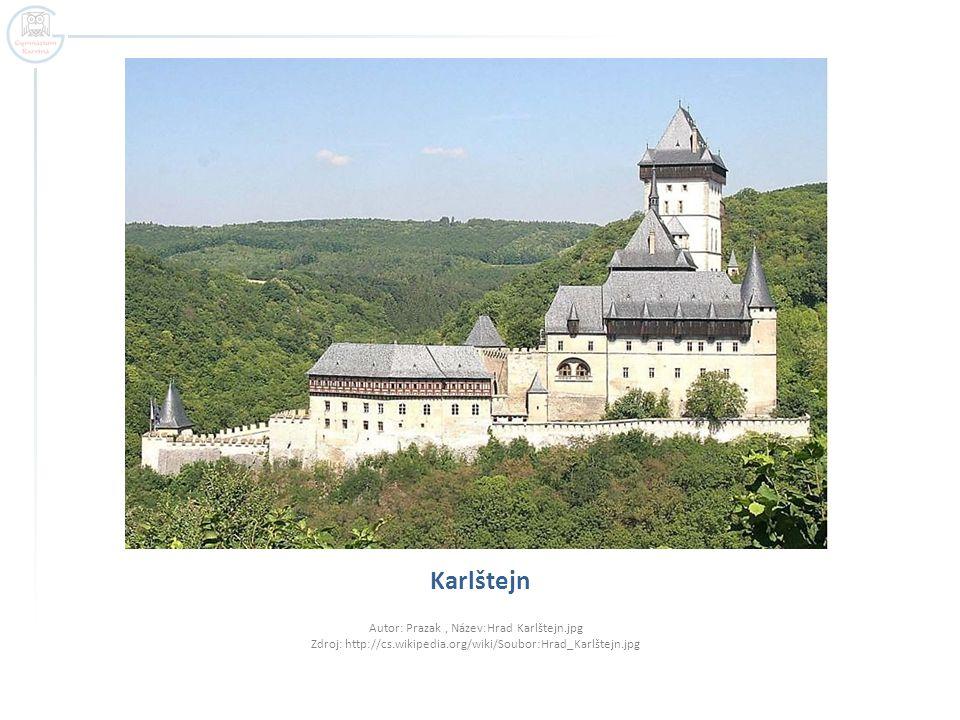 Karlštejn Autor: Prazak, Název:Hrad Karlštejn.jpg Zdroj: http://cs.wikipedia.org/wiki/Soubor:Hrad_Karlštejn.jpg