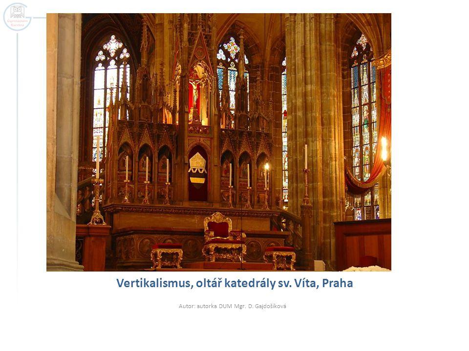 Vertikalismus, oltář katedrály sv. Víta, Praha Autor: autorka DUM Mgr. D. Gajdošíková