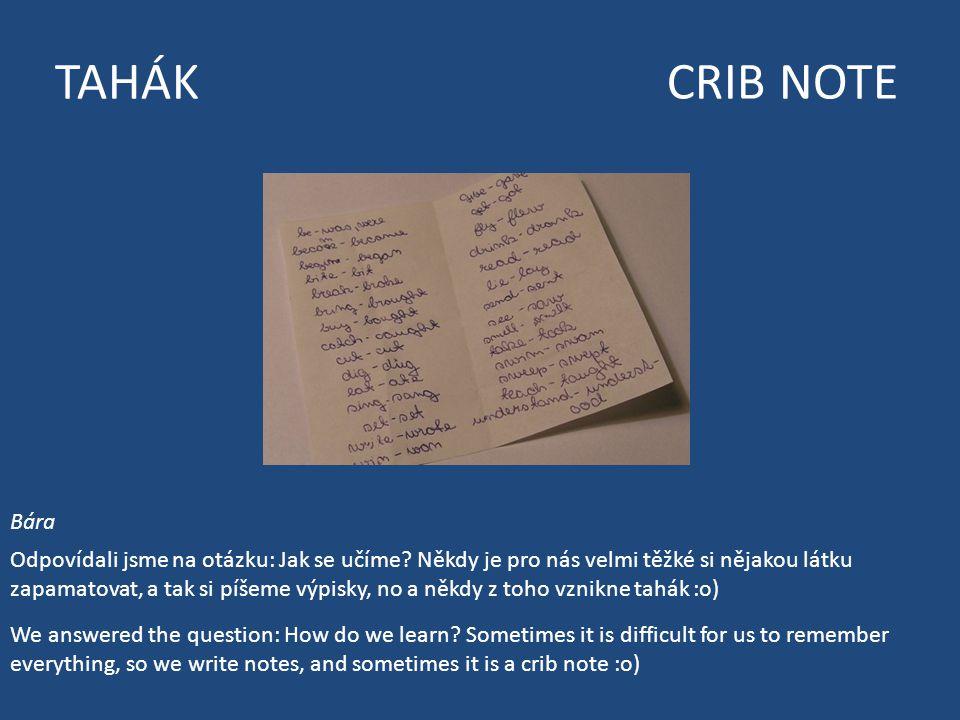 TAHÁK CRIB NOTE Odpovídali jsme na otázku: Jak se učíme.