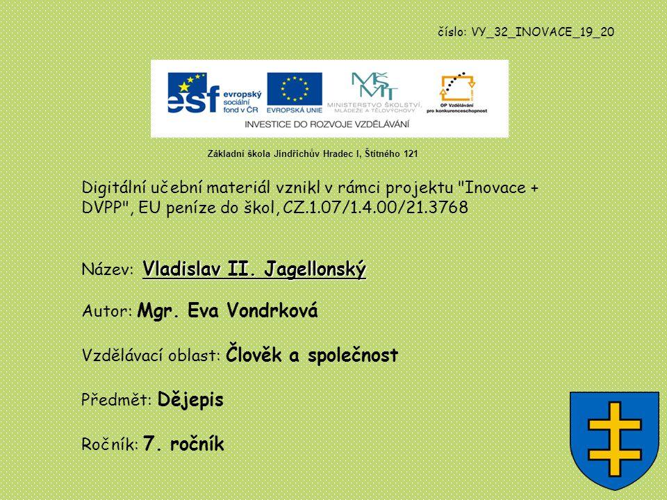 číslo: VY_32_INOVACE_19_20 Digitální učební materiál vznikl v rámci projektu