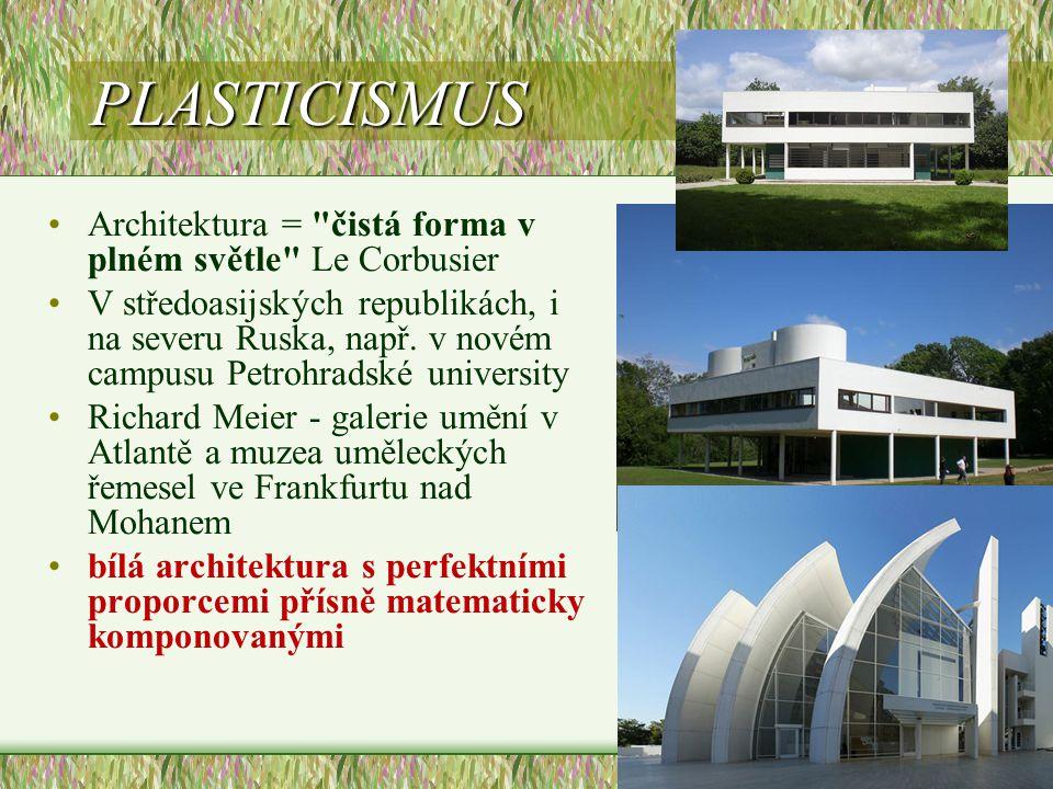 PLASTICISMUS •Architektura =