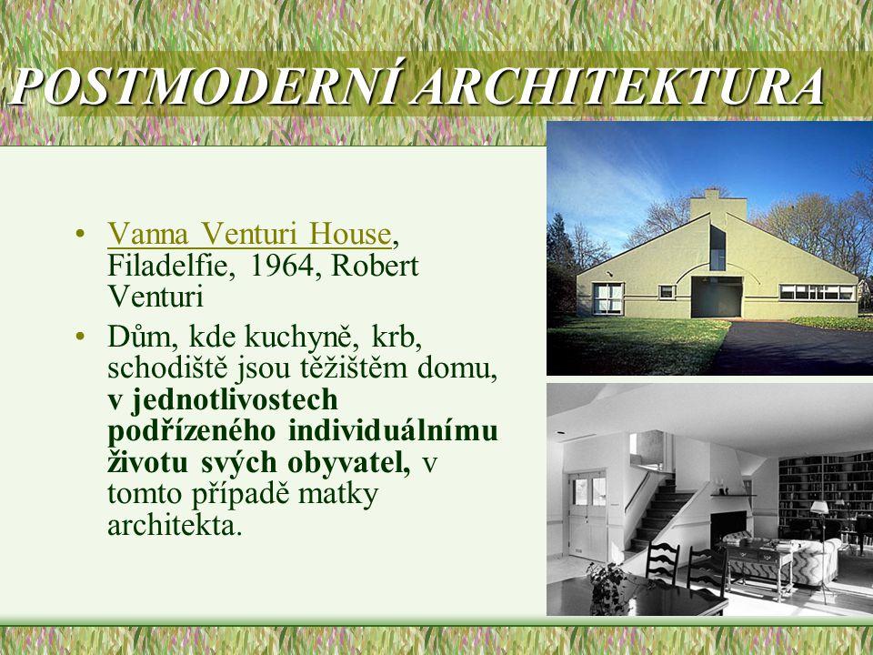 POSTMODERNÍ ARCHITEKTURA •Vanna Venturi House, Filadelfie, 1964, Robert VenturiVanna Venturi House •Dům, kde kuchyně, krb, schodiště jsou těžištěm dom