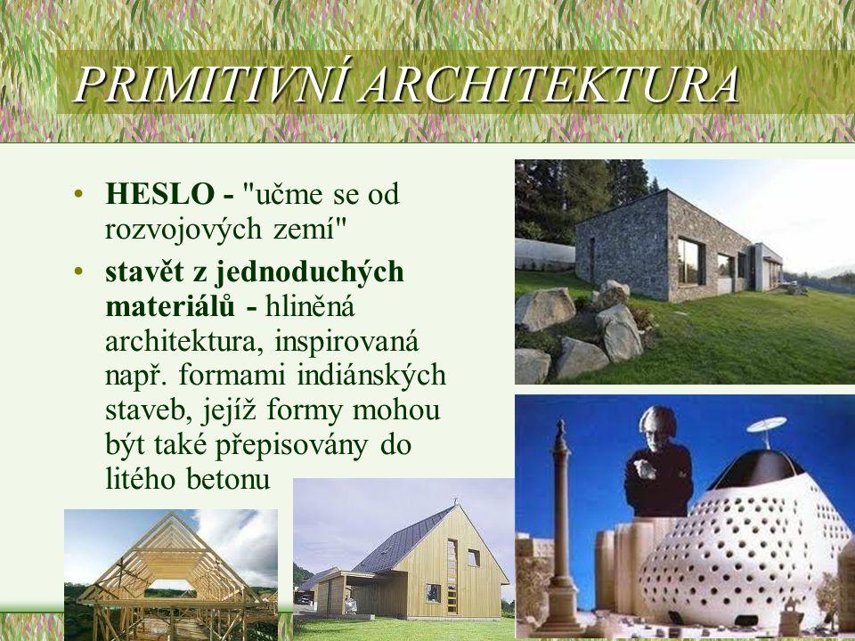 PRIMITIVNÍ ARCHITEKTURA •HESLO -
