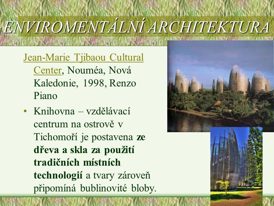 ENVIROMENTÁLNÍ ARCHITEKTURA Jean-Marie Tjibaou Cultural CenterJean-Marie Tjibaou Cultural Center, Nouméa, Nová Kaledonie, 1998, Renzo Piano •Knihovna