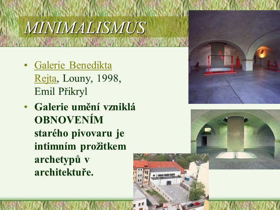 MINIMALISMUS •Galerie Benedikta Rejta, Louny, 1998, Emil PřikrylGalerie Benedikta Rejta •Galerie umění vzniklá OBNOVENÍM starého pivovaru je intimním