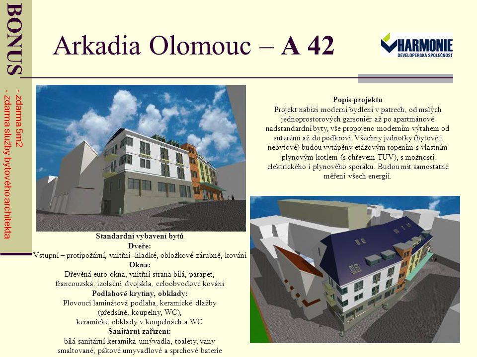 Arkadia Olomouc – A 42 Popis projektu Projekt nabízí moderní bydlení v patrech, od malých jednoprostorových garsoniér až po apartmánové nadstandardní byty, vše propojeno moderním výtahem od suterénu až do podkroví.