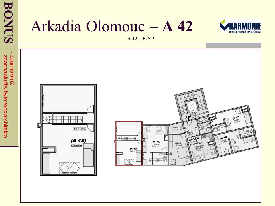 Arkadia Olomouc – A 42 A 42 – 5.NP BONUS - zdarma 5m2 - zdarma služby bytového architekta