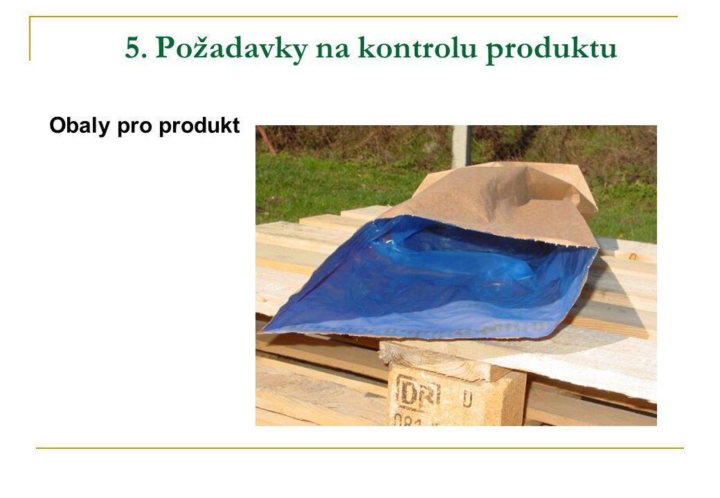 5. Požadavky na kontrolu produktu Obaly pro produkt