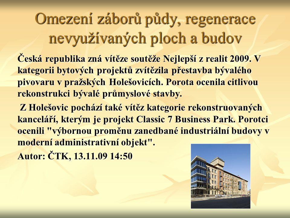 Omezení záborů půdy, regenerace nevyužívaných ploch a budov Česká republika zná vítěze soutěže Nejlepší z realit 2009. V kategorii bytových projektů z