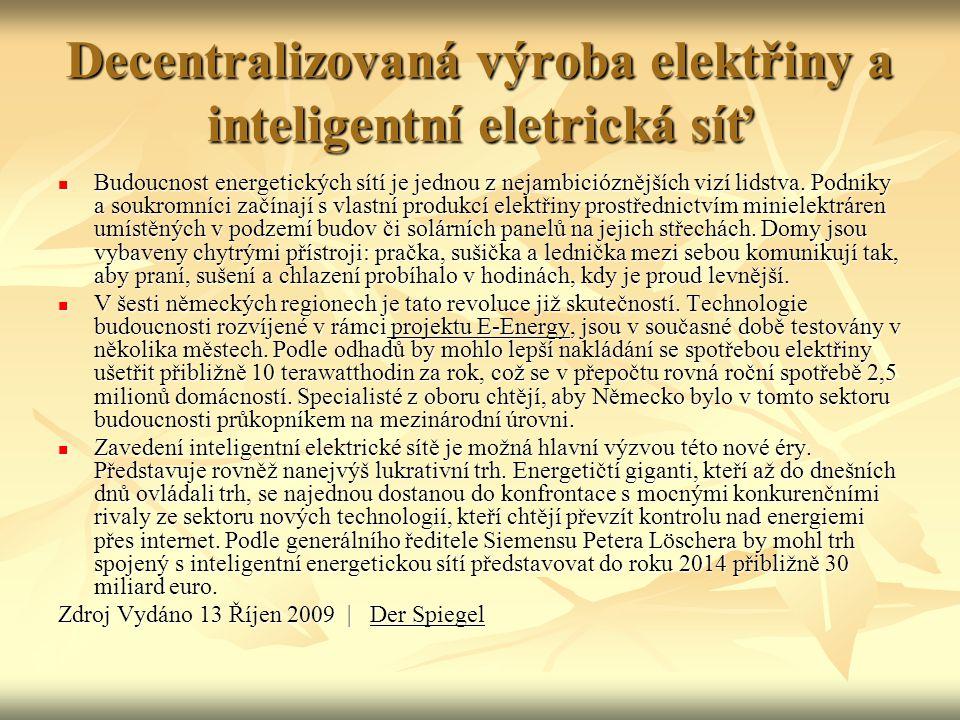 Decentralizovaná výroba elektřiny a inteligentní eletrická síť  Budoucnost energetických sítí je jednou z nejambicióznějších vizí lidstva. Podniky a