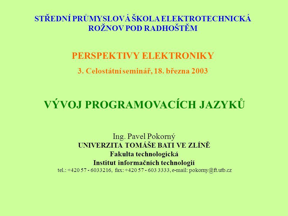 VÝVOJ PROGRAMOVACÍCH JAZYKŮ PERSPEKTIVY ELEKTRONIKY 3.