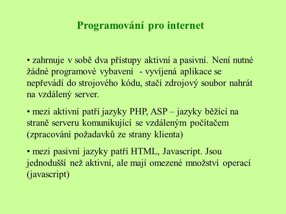 Programování pro internet • zahrnuje v sobě dva přístupy aktivní a pasivní.