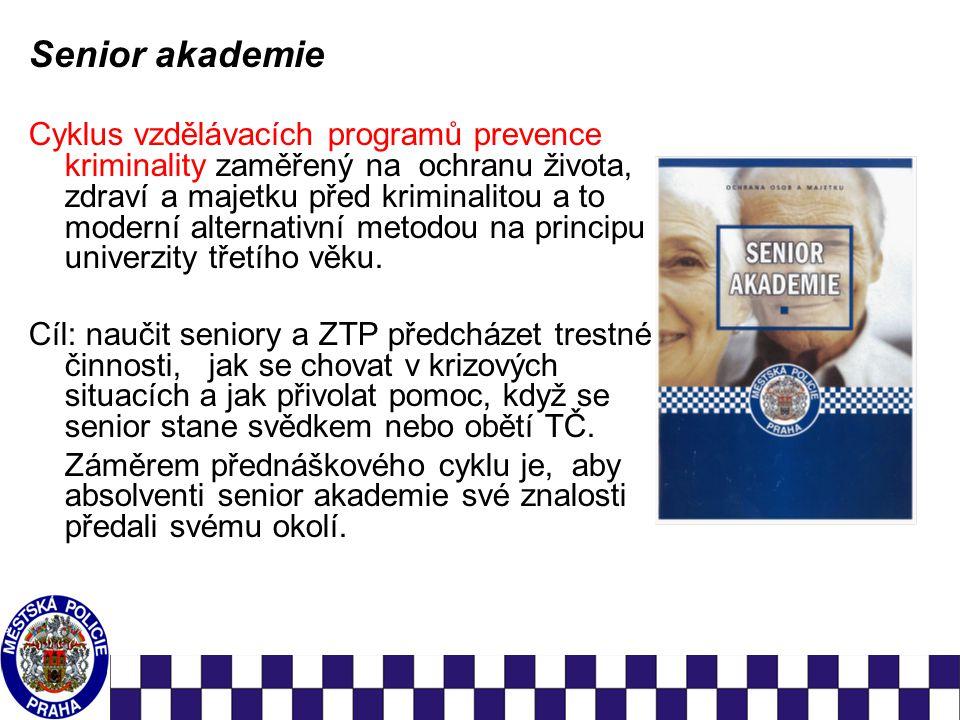 Senior akademie Cyklus vzdělávacích programů prevence kriminality zaměřený na ochranu života, zdraví a majetku před kriminalitou a to moderní alternativní metodou na principu univerzity třetího věku.
