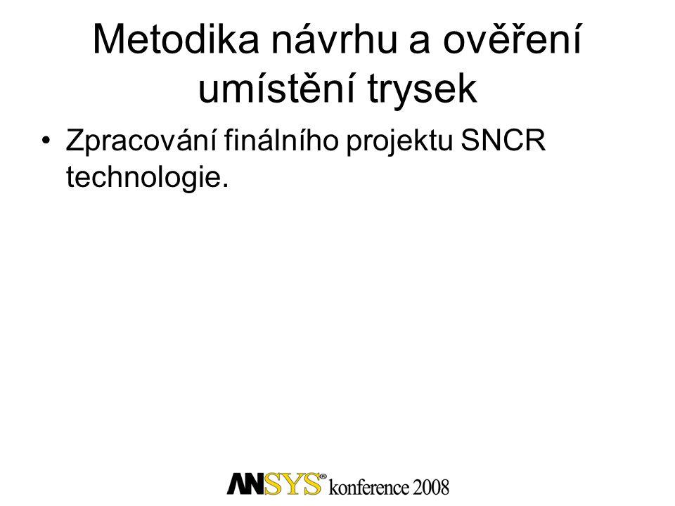 Metodika návrhu a ověření umístění trysek •Zpracování finálního projektu SNCR technologie.