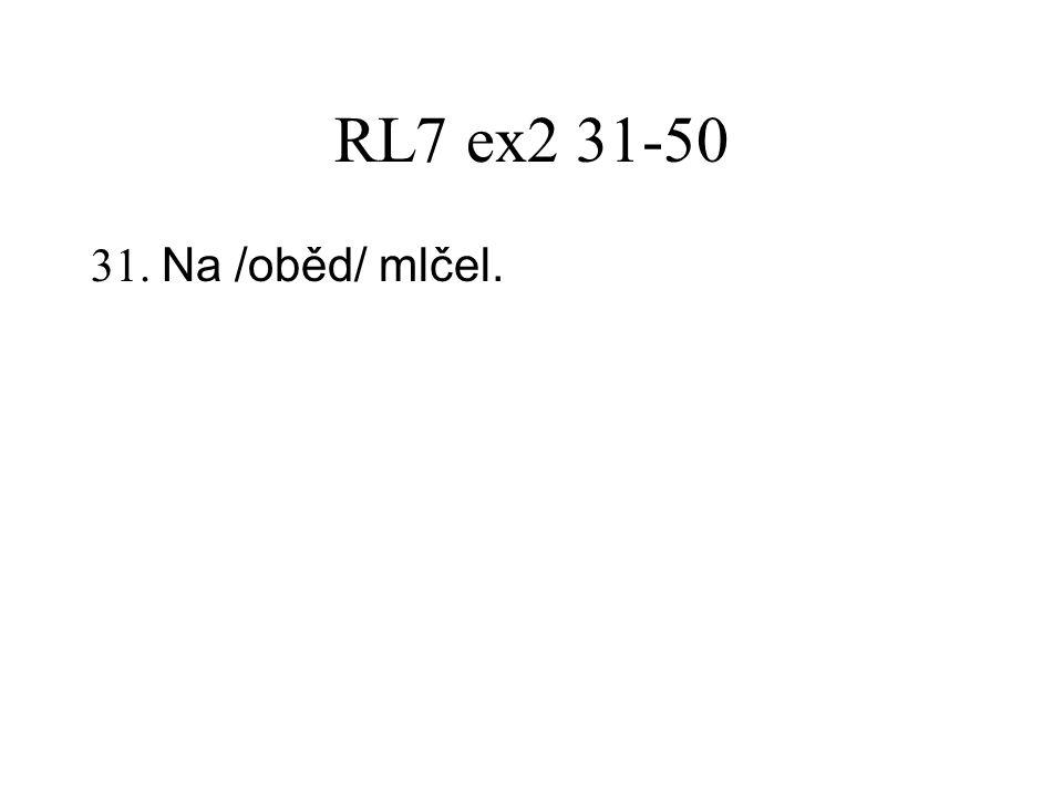RL8 ex1 1-20 6.Ze schůze odešel před dvěma nebo třema hodinama.