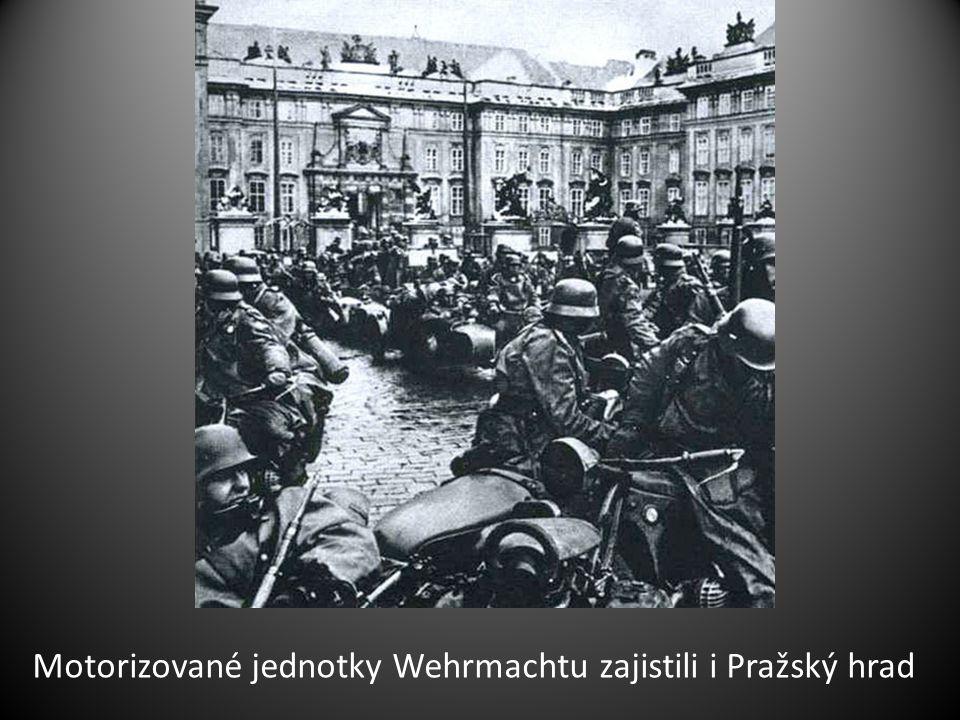 Motorizované jednotky Wehrmachtu zajistili i Pražský hrad